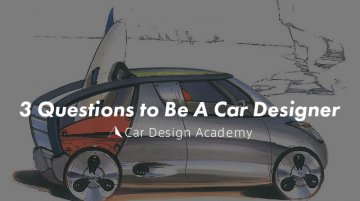 3 Questions to Be A Car Designer - Tutorial Video from Car Design Academy